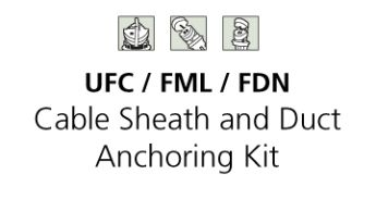 Accessories - FDN / FML / UFC Cable Sheath & Duct Anchor Auxiliary Kit Installation