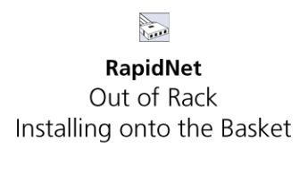 RapidNet Out of Rack - RNAORC - Installing onto the Basket