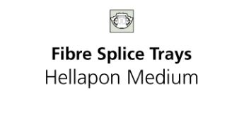 Fibre Splice Trays - Hellapon Medium